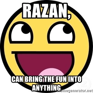 Awesome Smiley - Razan, Can bring the fun into anything