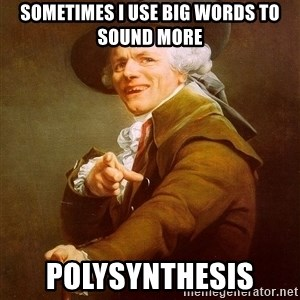 Joseph Ducreux - Sometimes I use big words to sound more polysynthesis