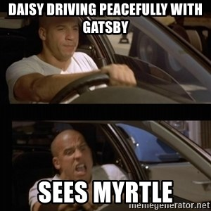 Vin Diesel Car - Daisy driving peacefully with Gatsby Sees Myrtle