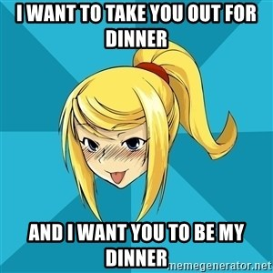 Horny Samus - I want to take you out for dinner And I want you to be my dinner