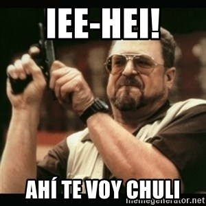 am i the only one around here - IEE-HEI! Ahí te voy Chuli