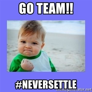 Baby fist - Go Team!! #NeverSettle