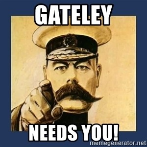 your country needs you - GATELEY NEEDS YOU!