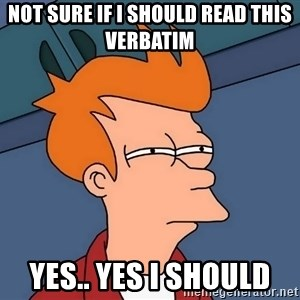 Futurama Fry - Not sure if I should read this verbatim Yes.. Yes I should