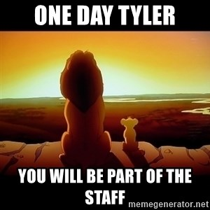Simba - One Day Tyler You will be part of the staff