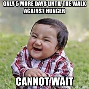 evil toddler kid2 - only 5 more days until the Walk Against Hunger Cannot wait