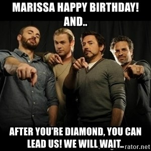 avengers pointing - Marissa Happy Birthday! And.. After you're diamond, you can lead us! We will wait..