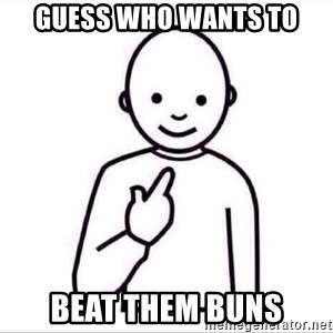 Guess who ? - guess who wants to beat them buns