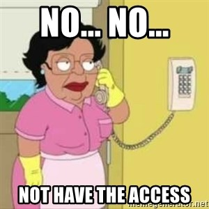 Family guy maid - No... No... Not Have the Access