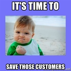 Baby fist - It's Time To Save Those Customers