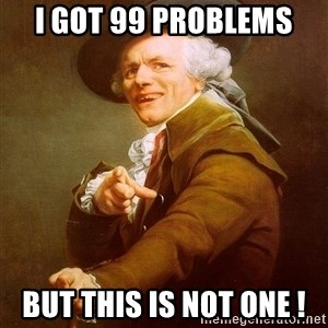 Joseph Ducreux - i got 99 problems  but this is not one !