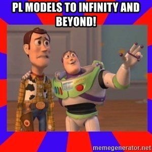 Everywhere - PL models to infinity and beyond!