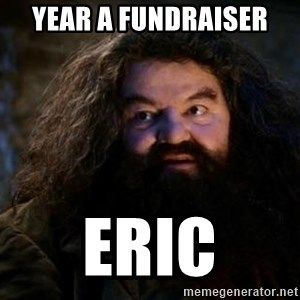 Yer A Wizard Harry Hagrid - Year A FUNDRAISER  ERIC