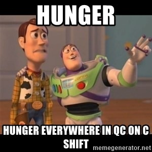 Buzz lightyear meme fixd - Hunger Hunger Everywhere in QC on C Shift