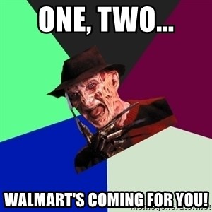 freddy krueger - One, two... Walmart's Coming for you!