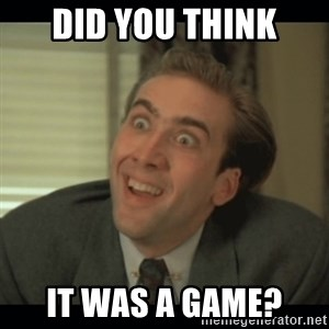 Nick Cage - DID YOU THINK IT WAS A GAME?