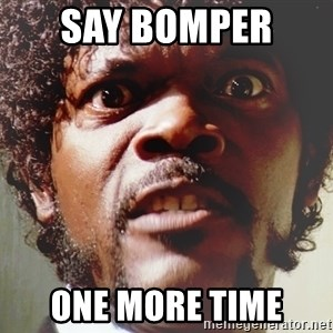 Mad Samuel L Jackson - SAY BOMPER  ONE MORE TIME