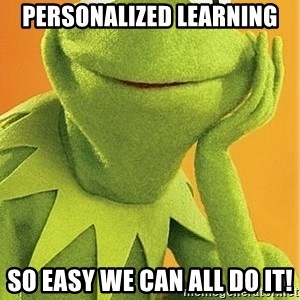 Kermit the frog - Personalized Learning So easy we can all do it!