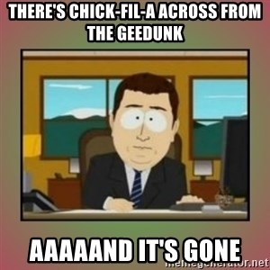 aaaand its gone - There's Chick-Fil-A across from the Geedunk Aaaaand it's gone
