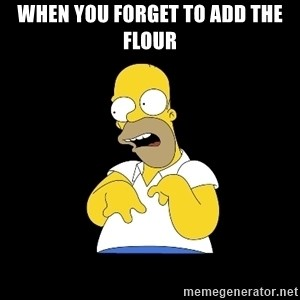 look-marge - when you forget to add the flour