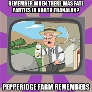 Pepperidge Farm Remembers FG - Remember when there was fate parties in North Thanalan? Pepperidge Farm Remembers