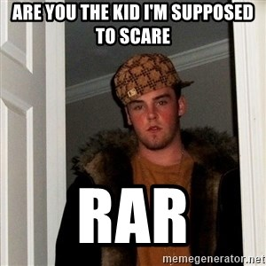 Scumbag Steve - are you the kid i'm supposed to scare rar