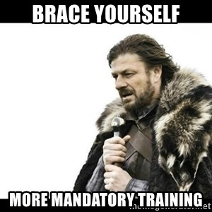 Winter is Coming - Brace yourself More mandatory training