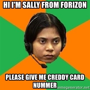 Stereotypical Indian Telemarketer - Hi I'm Sally from Forizon Please give me creddy card nummer