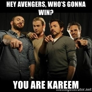 avengers pointing - Hey Avengers, who's gonna win? You are Kareem