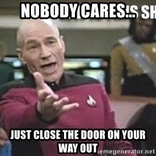 Patrick Stewart WTF - Nobody cares... Just Close the door on your way out