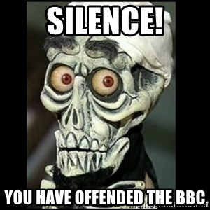 Achmed the dead terrorist - SILENCE! You have offended the BBC