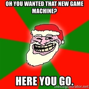 Santa Claus Troll Face - oh you wanted that new game machine? here you go.