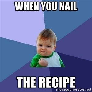 Success Kid - When you nail the recipe