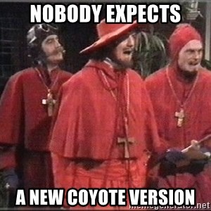 spanish inquisition - Nobody expects  a new coyote version