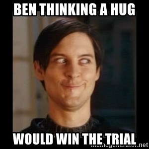 Tobey_Maguire - Ben thinking a hug  Would win the trial