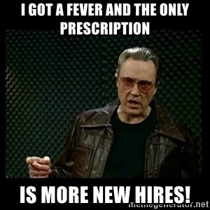 Christopher Walken Cowbell - I got a fever and the only prescription Is more new hires!