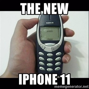 Niggas be like - THE NEW Iphone 11