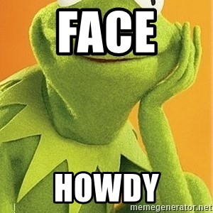 Kermit the frog - Face  Howdy