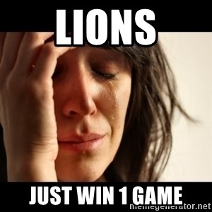 crying girl sad - Lions JUST WIN 1 GAME