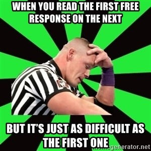 Deep Thinking Cena - When you read the first free response on the next  But it's just as difficult as the first one