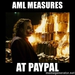 Not about the money joker - AML measures  at PayPal