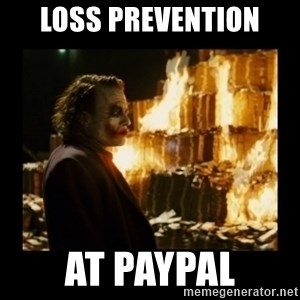 Not about the money joker - Loss prevention at PayPal