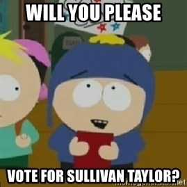 Craig would be so happy - will you please vote for Sullivan Taylor?