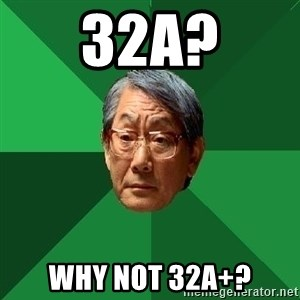 High Expectations Asian Father - 32A? Why not 32A+?