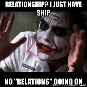 """joker mind loss - Relationship? I just have ship No """"relations"""" going on"""
