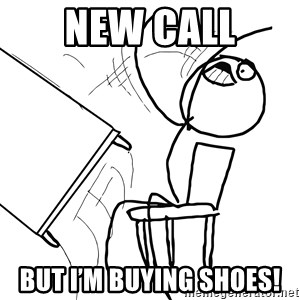 Desk Flip Rage Guy - New call But I'm buying shoes!