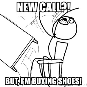 Desk Flip Rage Guy - New call?! But, I'm buying shoes!