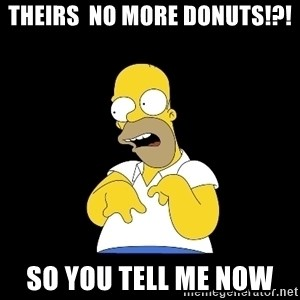 look-marge - THEIRS  NO MORE DONUTS!?! SO YOU TELL ME NOW