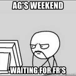 computer guy - ag's weekend waiting for fr's