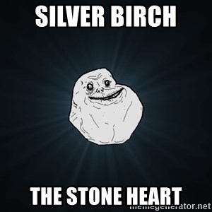 Forever Alone - SILVER BIRCH  THE STONE HEART
